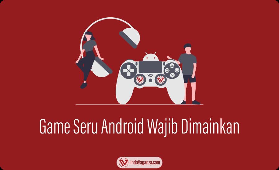 Game Seru Android