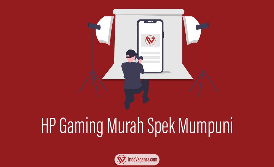 HP Gaming Murah dengan Spek Mumpuni