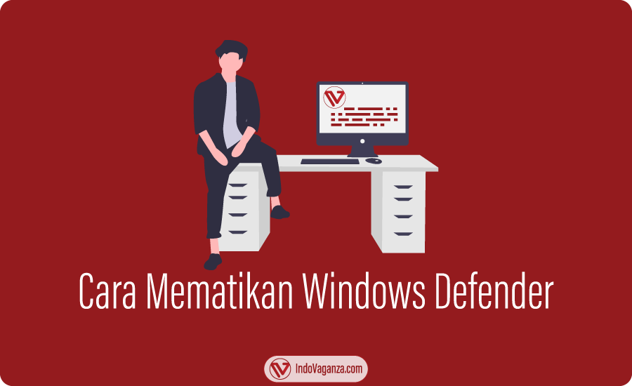 Cara Mematikan Windows Defender Windows 10
