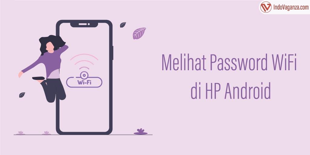 cara mengetahui password wifi di android tanpa aplikasi