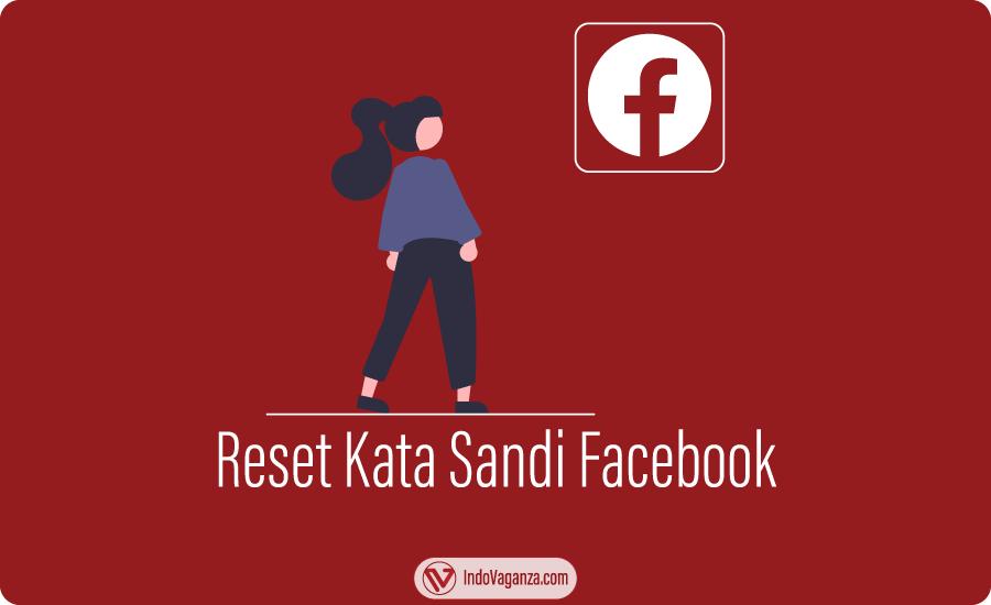 Lupa Kata Sandi Facebook Begini Cara Membukanya Indovaganza