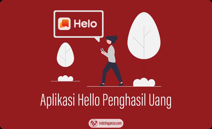 Aplikasi Hello Apk Viral Penghasil Uang Benarkah Indovaganza